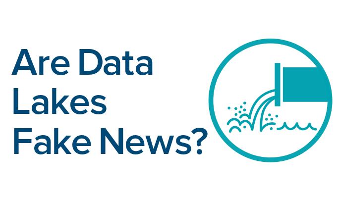 Are Data Lakes Fake News?