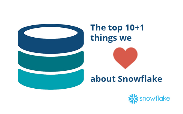 The top 10+1 things we love about Snowflake - Sonra