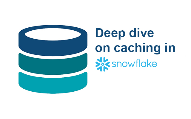 Deep dive on caching in Snowflake - Sonra