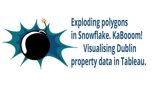 Exploding polygons in Snowflake  KaBooom! Visualising Dublin