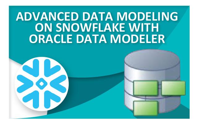 Oracle SQL Developer Data Modeler with Snowflake - Sonra