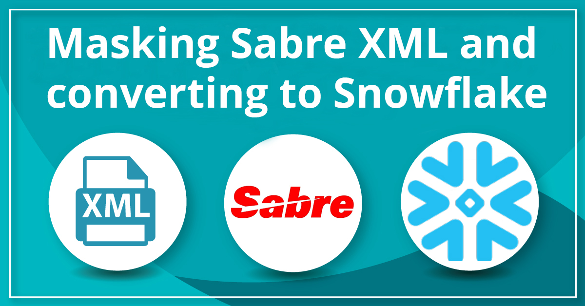 Masking Sabre XML and converting to Snowflake - Sonra